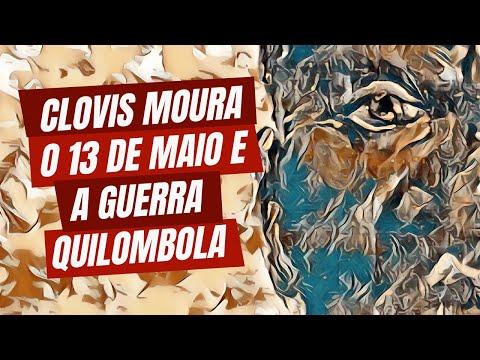 Clovis Moura, o 13 de Maio e a guerra quilombola