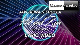 Javi Reina Feat. Fruela - Hit & Run - (Official Lyric Video)