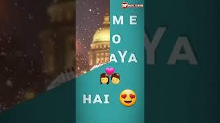 Tu hi khuda tu mera sansaar  ,Whatsapp full screen status,