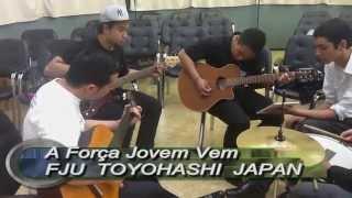 A Força Jovem Vem - FJU Toyohashi - Japão