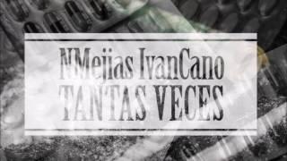 NMEJIAS IVANCANO - TANTAS VECES