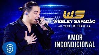 Wesley Safadão - Amor incondicional [DVD Ao vivo em Brasília]