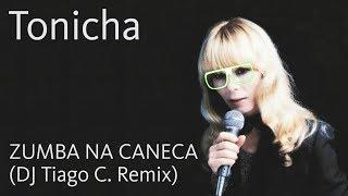 Tonicha - Zumba Na Caneca (DJ Tiago C. Remix)
