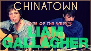 Chinatown - Liam Gallagher • Cover of the Week • Brooks of Sheffield