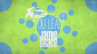 Jamie Grace - You Lead (Official Lyric Video)