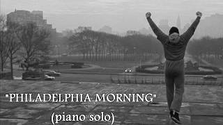 Bill Conti - Rocky 1 (for piano solo) - Philadelphia Morning