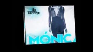 Dji Tafinha - Mónica