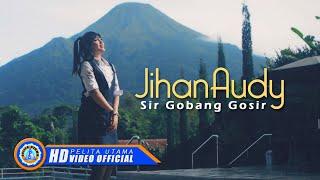 Sir Gobang Gosi - Jihan Audy