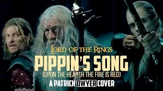 """Lord of the Rings - """"Home Is Behind"""" Pippin's Song [The Steward of Gondor] Cover"""