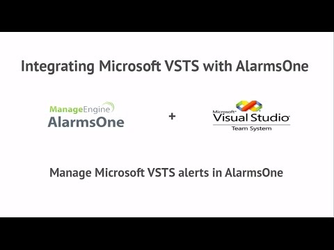 ManageEngine AlarmsOne and Microsoft VSTS Integration : IT Alert Management Made Easy.