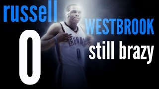 "Russell Westbrook | ""Still Brazy"" Career Highlights (2017)"
