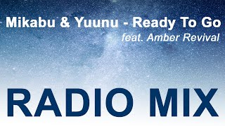 Mikabu & Yuunu - Ready To Go (feat. Amber Revival) ►OFFICIAL◄ Radio Mix