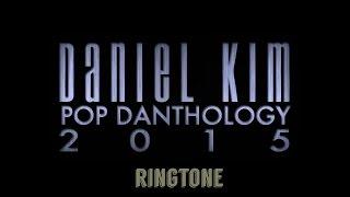 Pop Danthology 2015 | Daniel Kim (Ringtone)