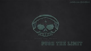 Push The Limit by Killrude - [Electro Music]