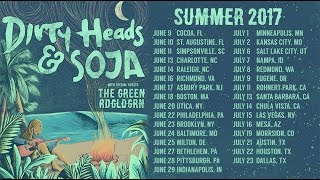 Dirty Heads - 2017 Summer Tour w/ SOJA,  The Green and RDGLDGRN
