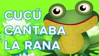 Cu cu cantaba la rana, canción infantil