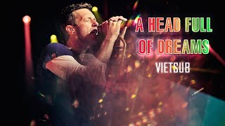 [Lyrics+Vietsub] A Head Full Of Dreams - Coldplay (Live)