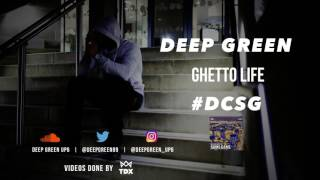 Deep Green | Ghetto Life Ft Skinz #DCSG