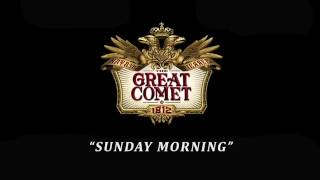 The Great Comet of 1812 -Sunday Morning