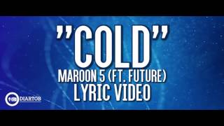 Maroon 5 - Cold ft. Future (Lyrics video)