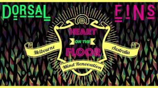 Dorsal Fins - Heart  On The Floor [HD]