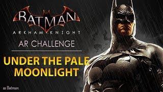 Batman: Arkham Knight – AR Challenges – Predator – Under the Pale Moonlight (As Batman)
