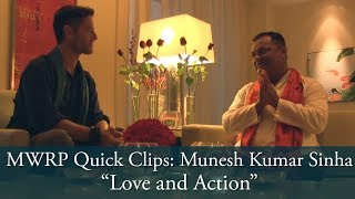 """MWRP Quick Clips: Munesh Kumar Sinha """"Love and Action"""""""