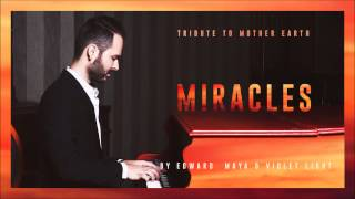 MIRACLES - Tribute to Mother Earth by EDWARD MAYA & VioletLight / RadioVersion /