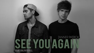 See You Again - Wiz Khalifa feat. Charlie Puth Cover by Tanner Patrick & Rajiv Dhall