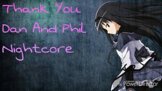 Thank You Dan And Phil~Nightcore