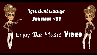 Love dont change- Jeremih (MSP MUSIC VIDEO)