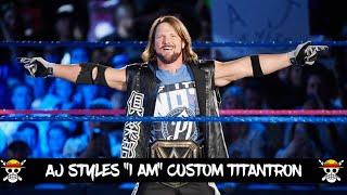 WWE: AJ Styles Custom Titantron (2017) [I Am Theme]