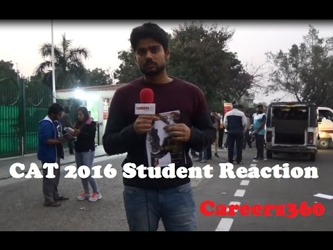 CAT 2016 Student Reaction by  Dinesh Singh