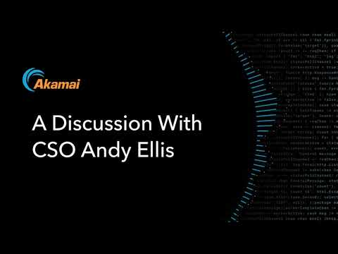 A Discussion with Akamai's CSO Andy Ellis