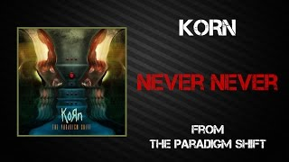 Korn - Never Never [Lyrics Video]