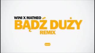11. Wini - Bądź duży (Remix)