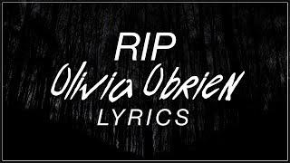 RIP - Olivia O'brien Lyrics (Official Song)