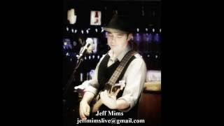 Jeff Mims Live:  Have You Ever Seen The Rain - CCR Cover