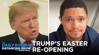 """Trump's Big Plan To """"Pack Churches"""" On Easter   The Daily Social Distancing Show"""
