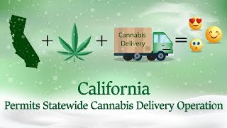 California Permits Statewide Cannabis Delivery Operation