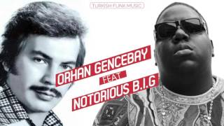 Notorious B.I.G - Hold Ya Head (feat. Orhan Gencebay)