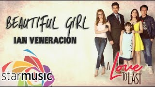 Ian Veneracion - Beautiful Girl (Official Lyric Video)