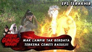 Mak Lampir Meninggal Dunia! - Misteri Gunung Merapi EPS TERAKHIR