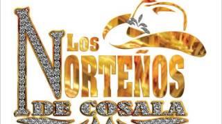 Los Nortenos De Cosala - Que Me Lleve El Diablo