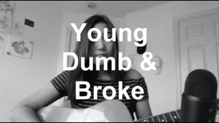 young dumb & broke - khalid (COVER)