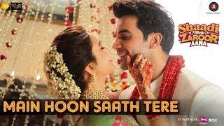 Main Hoon Saath Tere - Arijit Singh |Shaadi Mein Zaroor Aana|Rajkummar Rao,Kriti Kharbanda|KAG-Jam8