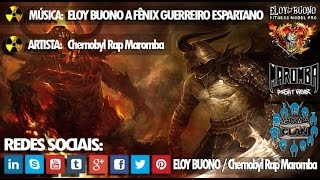 MUSICA:  ELOY BUONO A FÊNIX GUERREIRO ESPARTANO