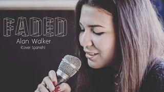 Faded - Alan Walker (Spanish Cover)