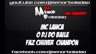 MC LANÇA - O DJ DO BAILE VAI FAZER CHUVER CHANDON (DJ LUCIAN)