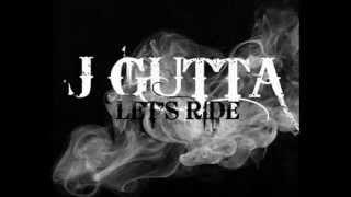 Lets Ride Get High 2012 - J Gutta